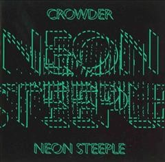 Neon steeple extravaganza /  Crowder.