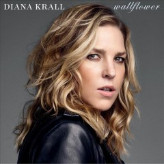 Wallflower /  Diana Krall.