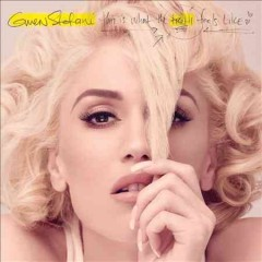 This is what the truth feels like /  Gwen Stefani.