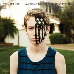 American beauty, American psycho /  Fall Out Boy. - Fall Out Boy.