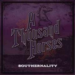 Southernality /  A Thousand Horses.