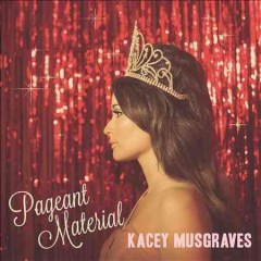Pageant material / Kacey Musgraves