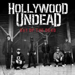 Day of the dead /  Hollywood Undead.