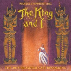 The king and I : 2015 original Broadway cast recording.