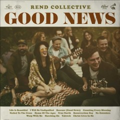 Good News /  Rend Collective.