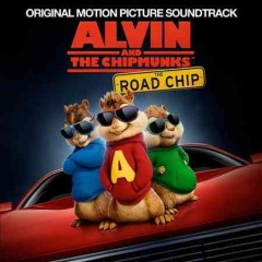 Alvin and The Chipmunks : The road chip :~original motion picture soundtrack.