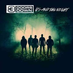 Us and the night /  3 Doors Down.