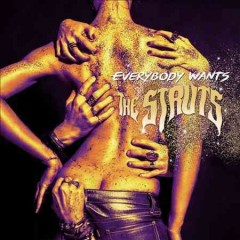 Everybody wants /  the Struts.