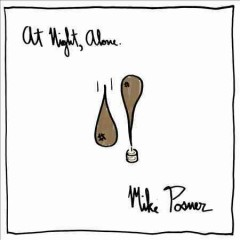 At night, alone /  Mike Posner.
