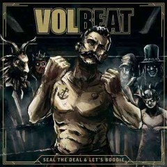 Seal the deal & let's boogie / Volbeat - Volbeat