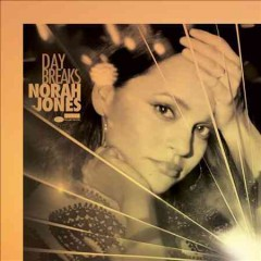 Day breaks / Norah Jones