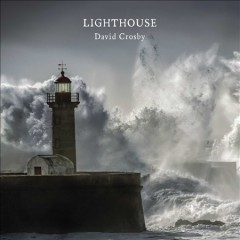 Lighthouse /  David Crosby.