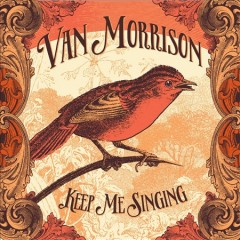 Keep me singing / Van Morrison