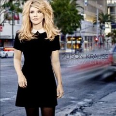 Windy city /  Alison Krauss.