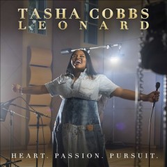 Heart. passion. pursuit /  Tasha Cobbs.