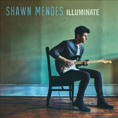 Illuminate /  Shawn Mendes.