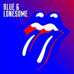 Blue & lonesome /  the Rolling Stones. - the Rolling Stones.
