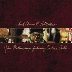 Sad clowns & hillbillies /  John Mellencamp.