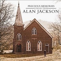Precious memories collection /  Alan Jackson. - Alan Jackson.