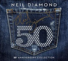 50th Anniversary Collection / Neil Diamond