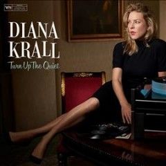 Turn Up the Quiet /  Diana Krall.
