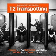 T2 trainspotting : original motion picture soundtrack.