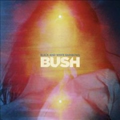 Black and white rainbows /  Bush. - Bush.
