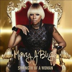 Strength of a woman /  Mary J Blige.