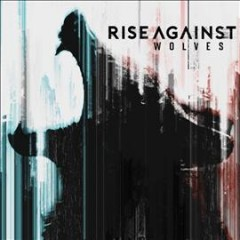 Wolves /  Rise Against. - Rise Against.
