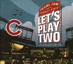Let's play two : Pearl Jam live at Wrigley Field.