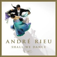Shall We Dance /  Andre Rieu.