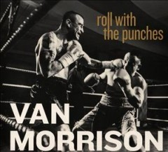 Roll with the punches /  Van Morrison. - Van Morrison.