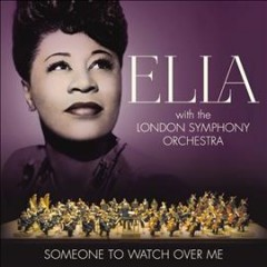 Someone to watch over me /  Ella Fitzgerald. - Ella Fitzgerald.