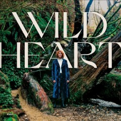 Wild heart /  Kim Walker-Smith. - Kim Walker-Smith.