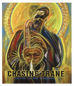 Chasing Trane : the John Coltrane documentary / Meteor 17 in association with Crew Neck Productions presents ; a film by John Scheinfeld ; produced by Spencer Proffer, John Beug, Scott Pascucci, Dave Harding ; written and directed by John Scheinfeld. - Meteor 17 in association with Crew Neck Productions presents ; a film by John Scheinfeld ; produced by Spencer Proffer, John Beug, Scott Pascucci, Dave Harding ; written and directed by John Scheinfeld.