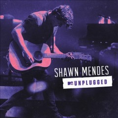 Shawn Mendes : MTV unplugged / Shawn Mendes.