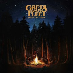 From the fires /  Greta Van Fleet.