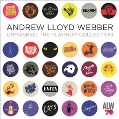 Unmasked : the platinum collection / Andrew Lloyd Webber.