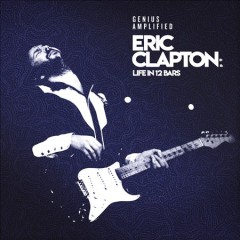 Eric Clapton : life in 12 bars [soundtrack].