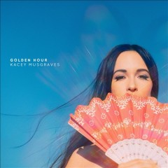 Golden hour /  Kacey Musgraves.
