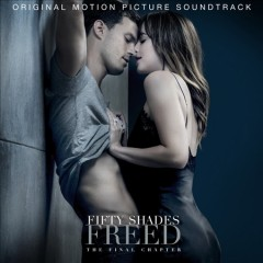 Fifty shades freed : original motion picture soundtrack.