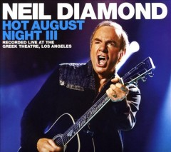 Hot August night III /  Neil Diamond. - Neil Diamond.