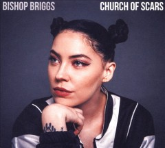 Church of scars /  Bishop Briggs. - Bishop Briggs.
