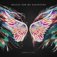 Gravity / Bullet For My Valentine - Bullet For My Valentine