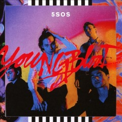 Youngblood / 5 Seconds of Summer - 5 Seconds of Summer