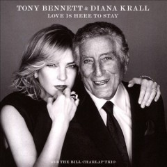Love is here to stay /  Tony Bennett & Diana Krall. - Tony Bennett & Diana Krall.