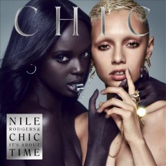 It's about time /  Nile Rodgers & Chic. - Nile Rodgers & Chic.