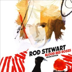 Blood red roses /  Rod Stewart.
