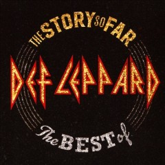 The story so far : the best of Def Leppard / Def Leppard. - Def Leppard.