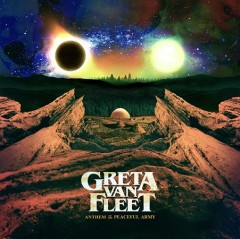 Anthem of the peaceful army / Greta Van Fleet - Greta Van Fleet